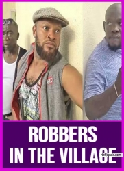 ROBBERS IN THE VILLAGE