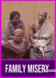 FAMILY MISERY