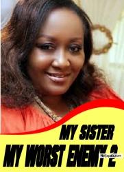 MY SISTER MY WORST ENEMY 2