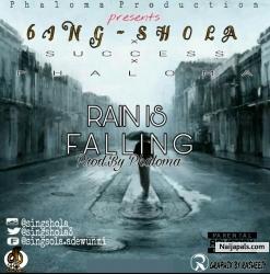 Rain is Falling by Gang Shola x Success x Phaloma