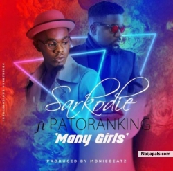 Many Girls (Kankpe) by Sarkodie ft. Patoranking