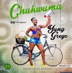 Chukwuma by Yung GreyC  (Prod by Da Piano)