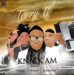 Knack Am by Terry G ft Wizkid,Phyno & Runtown
