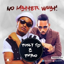 No Matter What by Posly TD Ft. Phyno