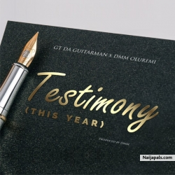 Testimony (This Year) by  GT Da Guitarman & DMM Oluremi