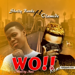 WO remix by Sholly Banks ft Olamide
