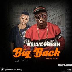 Big Back ft. T9 (Prod. By T9) by Kelly Fresh