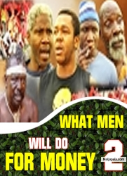 WHAT MEN WILL DO FOR MONEY 2
