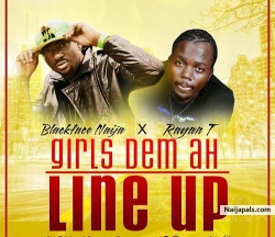 Girls Dem Ah Line Up by Blackface Naija Ft. Rayan.T