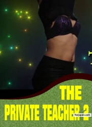 THE PRIVATE TEACHER 2