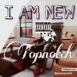 I am new by Topnotch