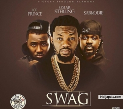 Swag by Omar Sterling x Ice Prince x Sarkodie