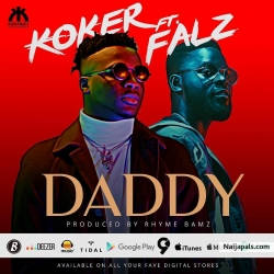 Daddy by Koker Ft. Falz
