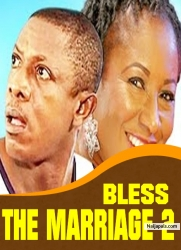 BLESS THE MARRIAGE 2