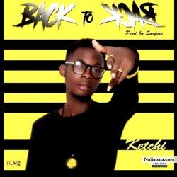 Back to Back (prod by Surface) by Ketchi