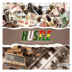 Hustle by Praiz ft. Stonebwoy