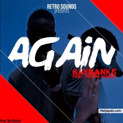 AGAIN by KAY BANKS FT Rufus kombo [prod kickstar