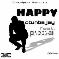 Happy by Otunba Jay ft. Joe Sexy X G-soul