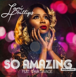 So Amazing by Lami Phillips Ft. Tiwa Savage