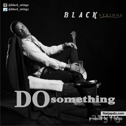 Do Something by Black Strings