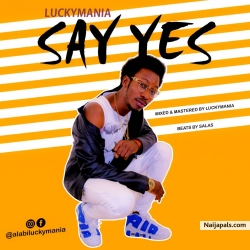 Say yes by LUCKY MANIA