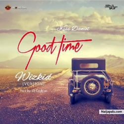 Good Time (Remix) by Kiss Daniel x Wizkid