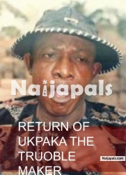 Return Of Ukpaka The Truoble Maker Part 2