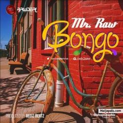Bongo (Prod. by Regiz Beatz) by Mr Raw