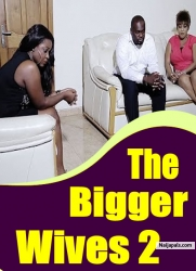 The Bigger Wives 2