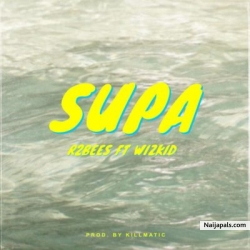 Supa by R2bees ft Wizkid