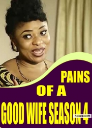 PAINS OF A GOOD WIFE SEASON 4