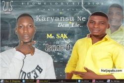 Karyansu Ne (Dem Lie) by Mr. SAK Ft. Ishac D