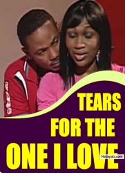 TEARS FOR THE ONE I LOVE