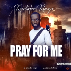 Pray For Me (Prod. By @Desbeatsofficial) by Kristofer Kings _ @kristoferkings @360nobsdegreess_com