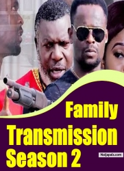 Family Transmission Season 2