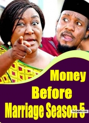 Money Before Marriage Season 5