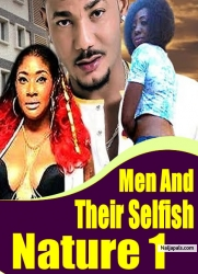 Men and Their Selfish Nature 1
