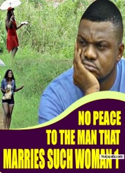 NO PEACE TO THE MAN THAT MARRIES SUCH WOMAN 1