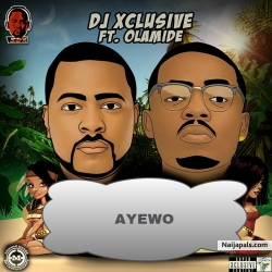 AYEWO by DJ xclusive feat. Olamide