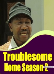 Troublesome Home Season 1