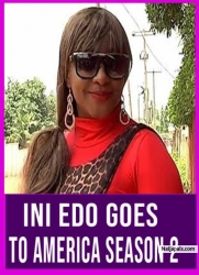 Ini Edo Goes To America Season 2