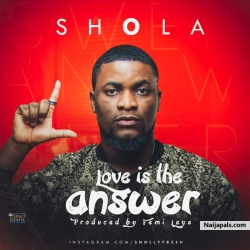 Love Is The Answer by Shola