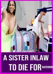 A SISTER INLAW TO DIE FOR