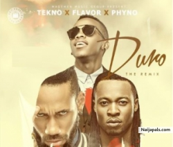 Duro (Remix) by Tekno ft Phyno & Flavour