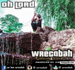 Oh lord by Wrecobah ft. Sun X