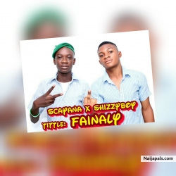 Fainaly by Scayana ft Shizzy Boy