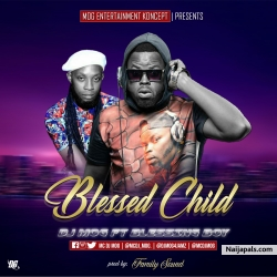 Blessed Child by Dj MOG ft Blessing Boy