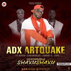 Honorable Shaku Shaku by Adxartquake Ft. Seriki and Danny S