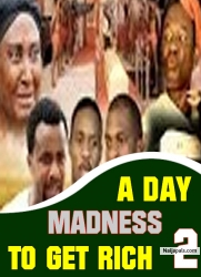 A DAY MADNESS TO GET RICH 2
