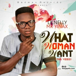 WHAT WOMAN WANT _Prod. @DJ COUBLON by LILNELLY MR YINAX | @lilnellymryinax